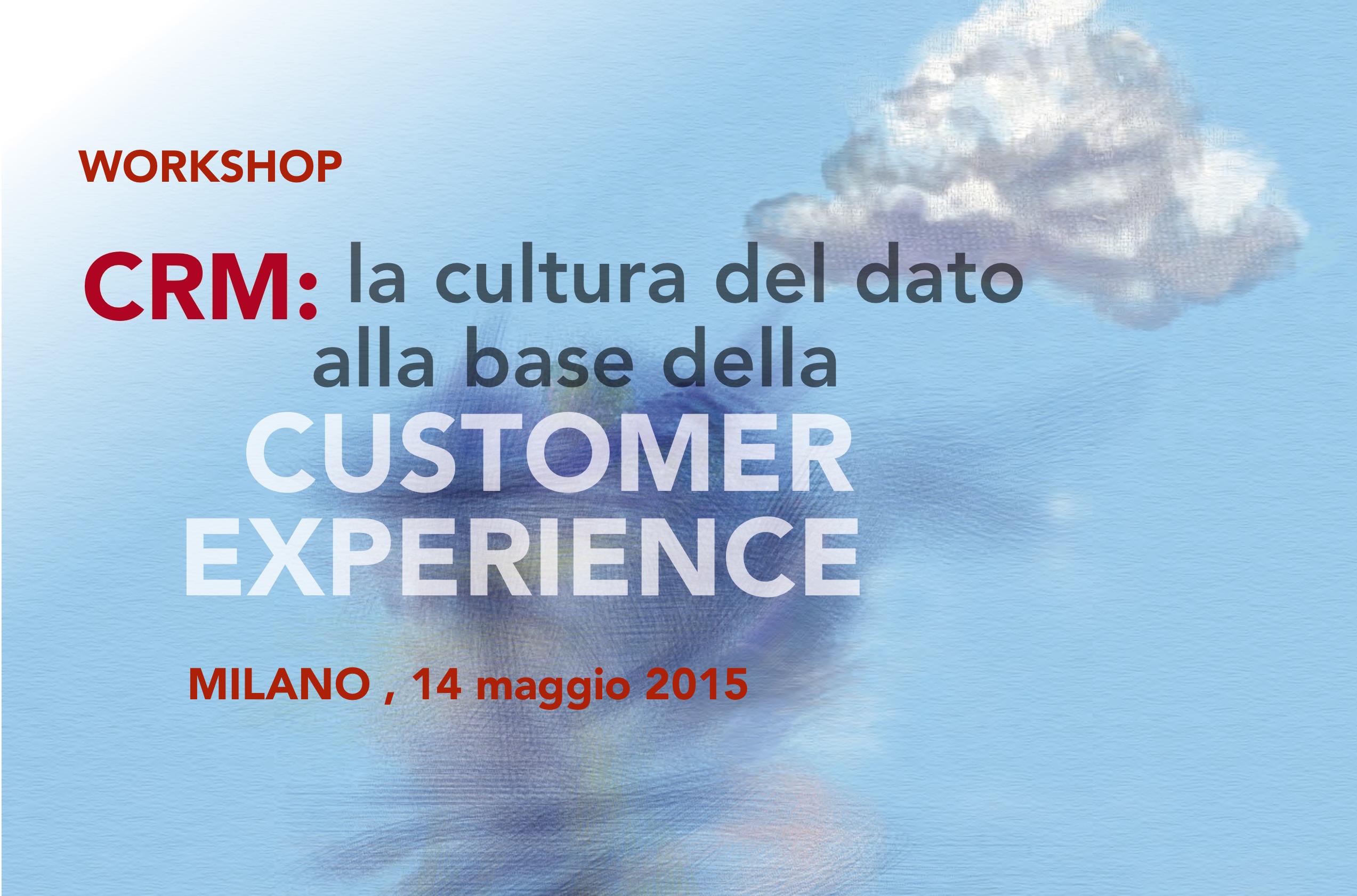 Workshop CRM: la cultura del dato alla base della Customer Experience