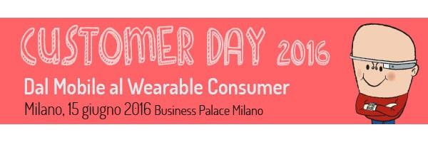 Customer Day 2016, dal Mobile al Wearable Consumer