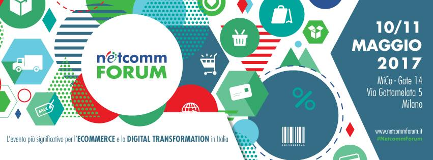 Netcomm Forum 2017 esplora il futuro dell'e-Commerce