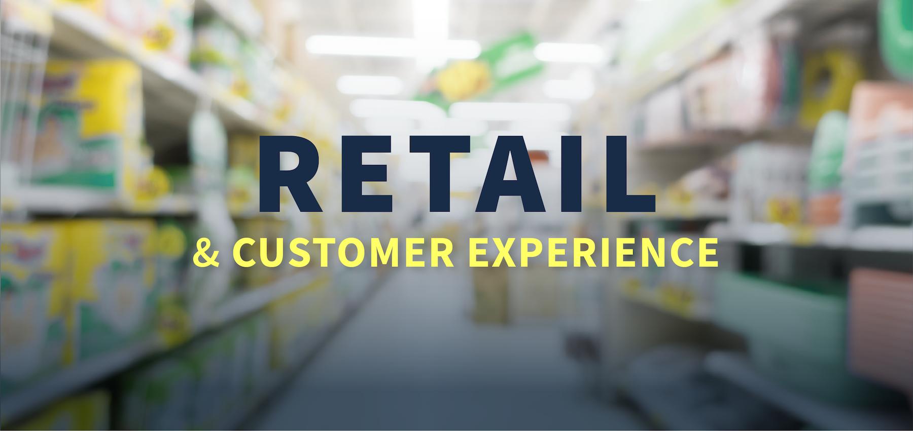 Retail & Customer Experience