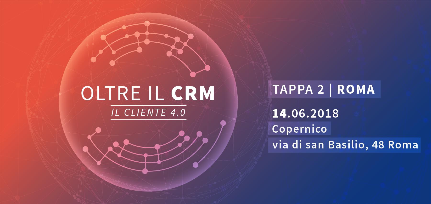 Oltre il CRM: il cliente 4.0 – Roma