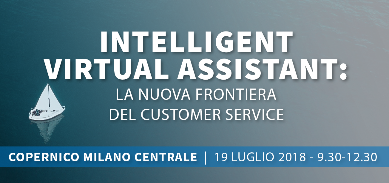 Intelligent Virtual Assistant: nuova frontiera del Customer Service