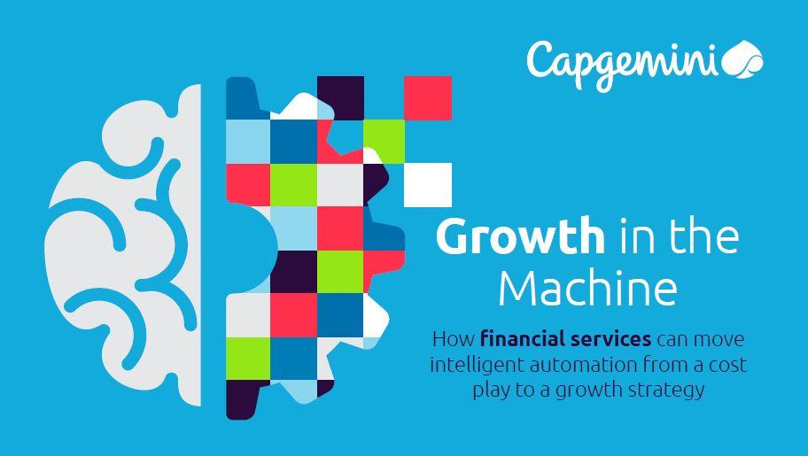 Growth in the machine: il nuovo studio di Capgemini sull'automazione intelligente.