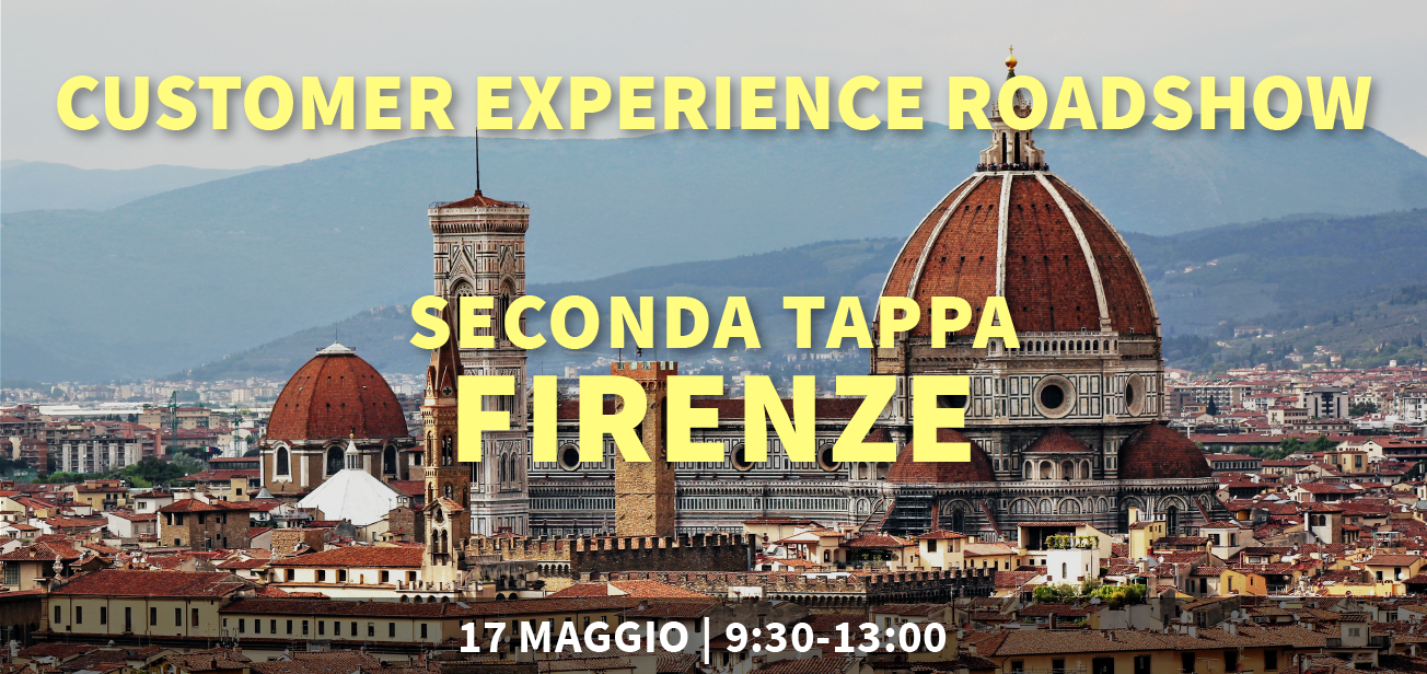 Customer Experience Roadshow – Firenze