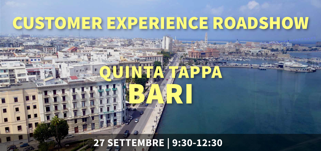 Customer Experience Roadshow – Bari