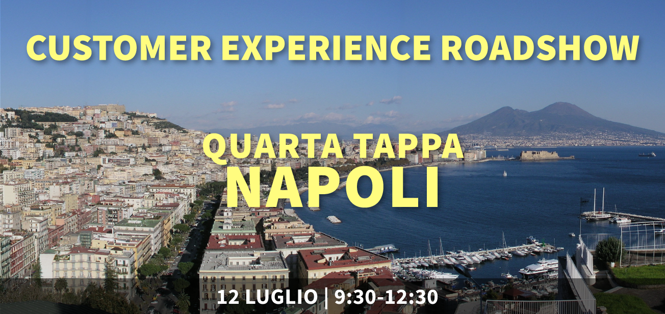 Customer Experience Roadshow – Napoli