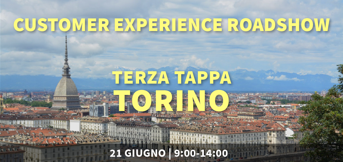 Customer Experience Roadshow – Torino