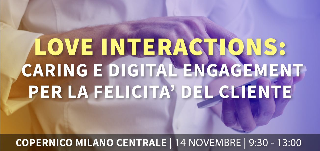 Love Interactions: caring e digital engagement per la felicità del cliente