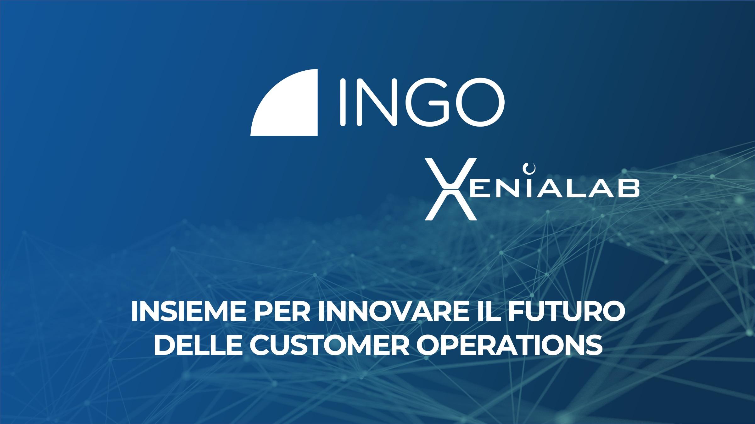 INGO e Xenialab assieme per migliorare le Customer Operations